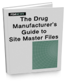 The Drug Manufacturer's Guide to Site Master Files